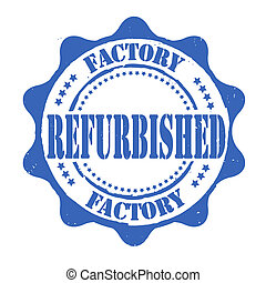 Factory refurbished stamp - Factory refurbished grunge...