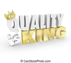 Quality is King Words Top Value Priority Best Product -...