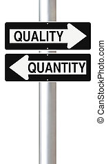Quality or Quantity - Conceptual one way signs indicating...
