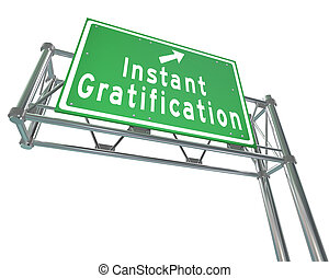 Instant Gratification Freeway Green Road Sign Satisfaction -...