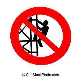 No climbing sign - forbiddance symbol over white