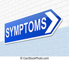 Symptoms concept. - Illustration depicting a sign with a...