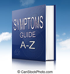 Symptoms concept - Illustration depicting a text book with a...