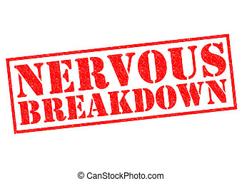 NERVOUS BREAKDOWN red Rubber Stamp over a white background.