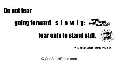 fear only; a chinese proverb - a chinese proverb on courage