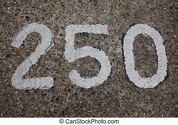 Two Hundred and Fifty - Two hundred and fifty sign written...