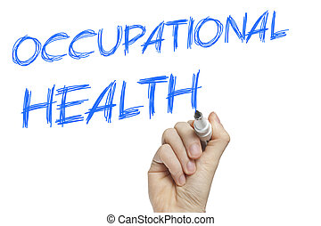 Hand writing occupational health on a white board - list...