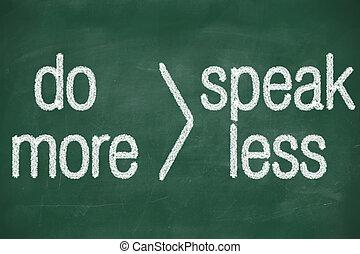 speak less do more - phrase speak less do more handwritten...