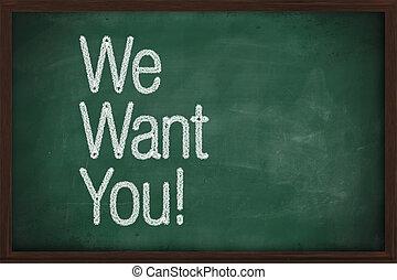 We Want You written on a blackboard