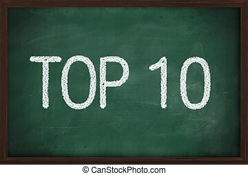 Top 10 phrase written with chalk on blackboard