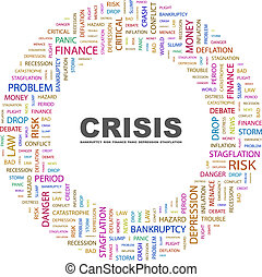 CRISIS. Background concept wordcloud illustration. Print...