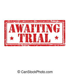 Awaiting Trial-stamp - Grunge rubber stamp with text...