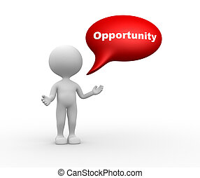 Opportunity - 3d people - men, person with speech bubble and...