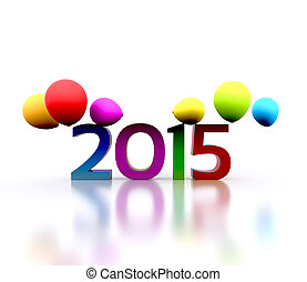 New Year  - 3D illustration - we celebrate the New Year 2015
