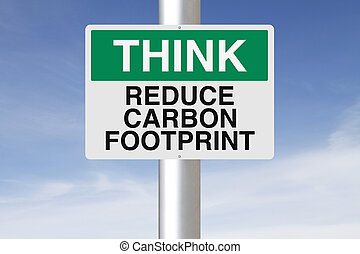 Reduce Carbon Footprint - A modified OSHA sign with an...