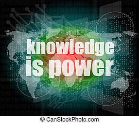 Education and learn concept: words knowledge is power on...