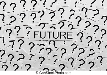 The Future is Unknown - What will happen in the future? Many...