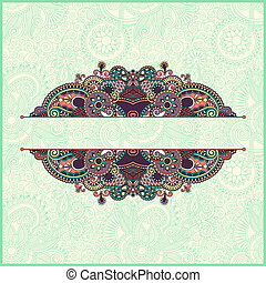 Ornamental floral pattern with place for your greetings,...