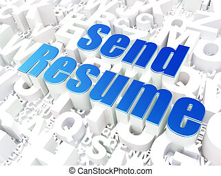 Business concept: Send Resume on alphabet background -...