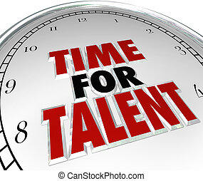 Time for Talent words on a white clock face to illustrate a...