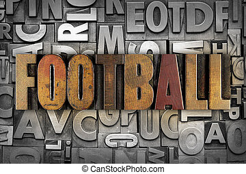 Football - The word FOOTBALL written in vintage letterpress...