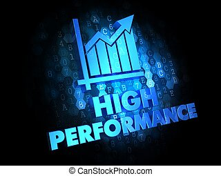 High Performance Concept on Digital Background. - High...