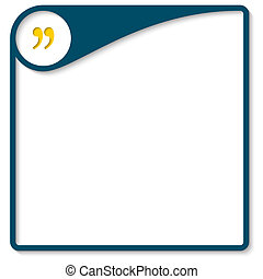 Blue frame for text with quotation mark