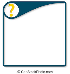 Blue frame for text with question mark