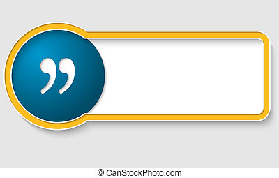 yellow text frame and blue quotation mark