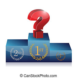 question mark on first place. podium illustration