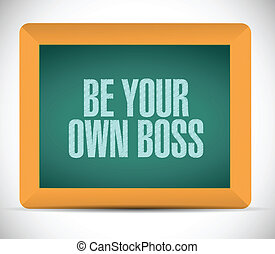 be your own boss message illustration design over a white...