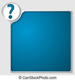silver box for any text with blue question mark