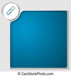 silver box for any text with blue paper clip