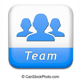team button - Team button or work or business our team...
