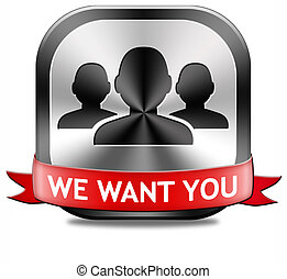 we want you button - We want you sign job search vacancy for...