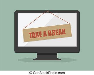 Break - Take a break, Time for a break concept.