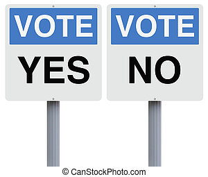 Vote Yes or No - Election or referendum signs indicating yes...