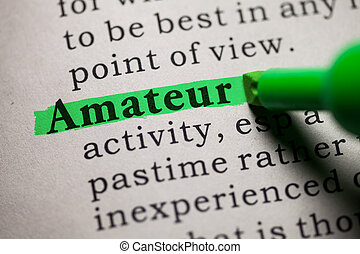 amateur - Fake Dictionary, definition of the word amateur