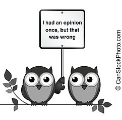 Opinion - Comical I had an opinion once message isolated on...