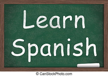 Learning Spanish, Learn Spanish written on a chalkboard with...
