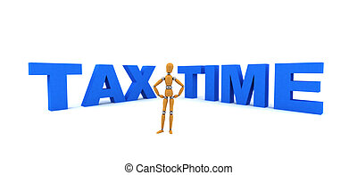 Tax Time - Wooden mannequin standing in front of the words...