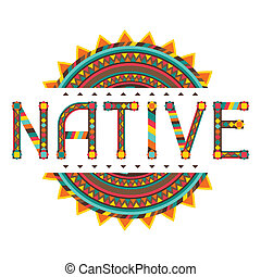Native. Design word with ornament.