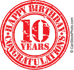 Happy birthday 10 years grunge rubber stamp, vector illustration