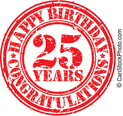 Happy birthday 25 years grunge rubber stamp, vector illustration