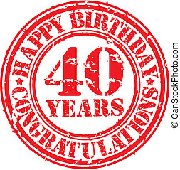 Happy birthday 40 years grunge rubber stamp, vector...