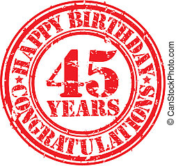 Happy birthday 45 years grunge rubber stamp, vector...