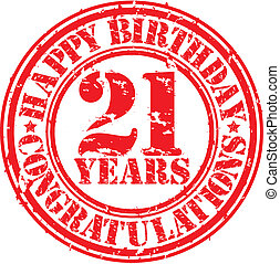 Happy birthday 21 years grunge rubber stamp, vector...