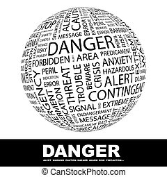 DANGER. Word cloud illustration. Tag cloud concept collage.