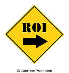 ROI that way Sign