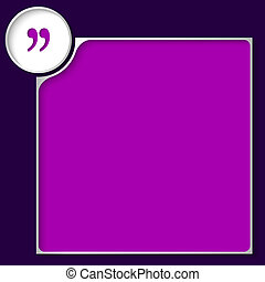 purple box for any text with quotation mark